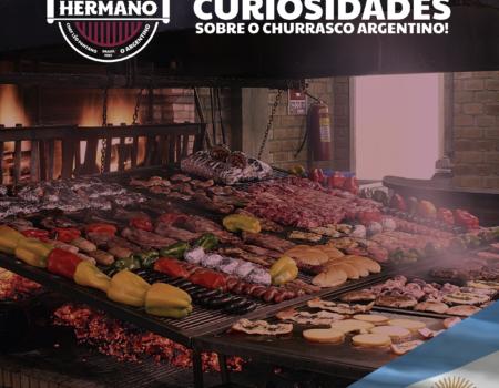 Curiosidades sobre o churrasco argentino com o Hermano!